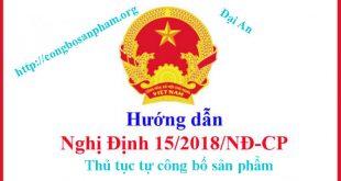 Hướng dẫn thủ tục công bố sản phẩm theo nghị định 15/2018 NĐ-CP